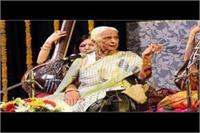 पद्म विभूषण ''ठुमरी की रानी'' गिरिजा देवी का काशी में होगा अंतिम संस्कार