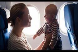 बड़े ही नहीं, बच्चो को भी हो सकती है हवाई सफर के दौरान ये समस्याएं