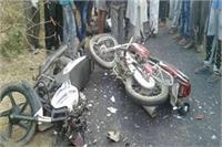 मोटरसाइकिलों की जबरदस्त टक्कर, 4 लोगों की दर्दनाक मौत