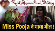 Kapil Sharma-Ginni Wedding: मिस पूजा ने गीत गा कर दी बधाई !