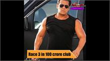 Race 3 in 100 crore club