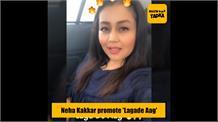 Neha Kakkar promote 'Lagade Aag'