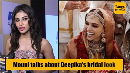 Mouni talks about Deepika's bridal look