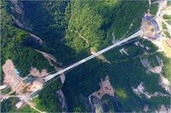 218 मीटर की उंचाई पर बना है विश्व का यह सबसे बड़ा Glass Bridge