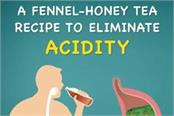 a fennel honey tea recipe to eliminate acidity