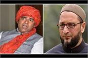 sangeet som s attack on owaisi s statement said  will eat shoes and show paper