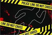 dead body of a woman found in a house in agra son in law suspected of murder
