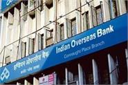 indian overseas bank posted a net profit of rs 350 crore