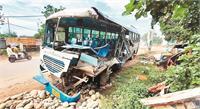 'खड़े टिप्पर से टकराई हरियाणा रोडवेज की बस, 6 सवारियों की हालत नाजुक'