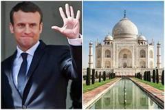 president of france will visit agra today visit to taj mahal
