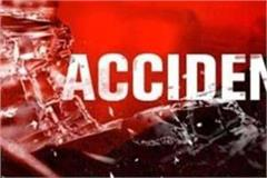 accident on una kalkhar highway death of scooty rider by collision of truck