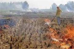 district administration takes major action against farmers who burn stubble