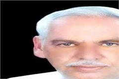 former minister ved singh s death will be done in the native village