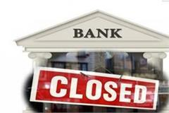 banks will remain closed from 8 to 15 march