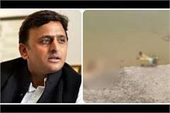 akhilesh said about the dead bodies floating in the ganges