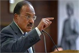 nsa ajit doval s strong message to enemies said where there will be danger