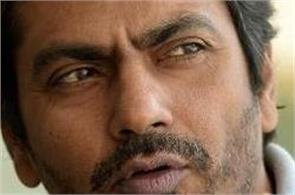 nawazuddin intimidation and assault of sick family  could leave up