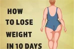 how to lose weight in 10 days