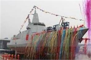 china launches first guided missile destroyer overtaking india