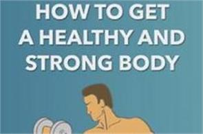 how to get a healthy and strong body