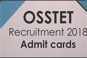 issue of osstet 2018 entrance letter learn exam related information
