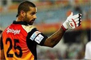 no hyderabad mumbai ipl can be played from this team by dhawan
