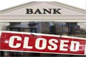 bank wiil remain closed for 5 days