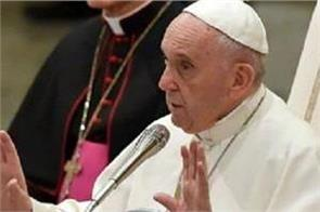 year 2017 was marred by war and lies pope francis