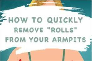 how to quickly remove  rolls  from your armpits