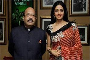amar singh s statement came on the death of sridevi