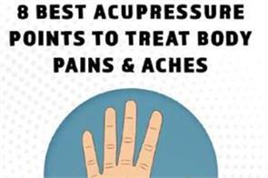 8 best acupressure points to treat body pains  aches