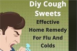 diy cough sweets effective home remedy for flu and colds