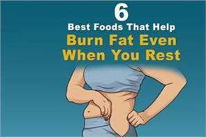 6 best foods that help burn fat even when you rest