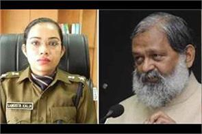 haryana minister anil vij is dissatisfied with transfer of sp sangeeta kalia