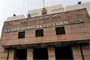 nhrc sent notice to chief secretary and dgp