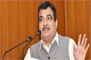 delay in road construction not accepted gadkari