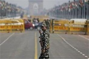 security of delhi is high for republic day celebrations