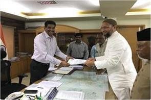 lok sabha elections 2019 owaisi filing nomination from hyderabad seat