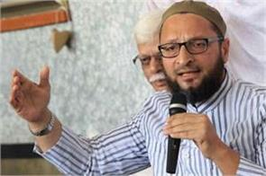 owaisi has targeted the central government
