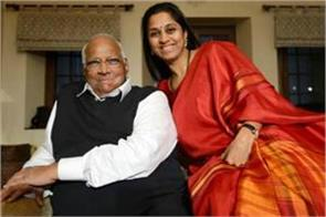 supriya sule attempts to stop bjp s entry into pawar s stronghold