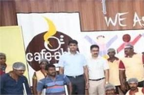 dm opens cafe able in collectorate premises