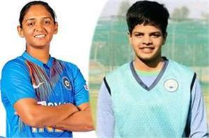 harmanpreet says shefali brought happiness and positivity in indian team
