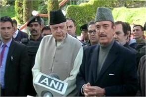 after meeting farooq ghulam nabi politicians need progress for kashmir