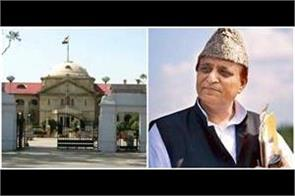 allahabad high court prohibits the demolition of azam khan s resort