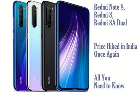 redmi note 8 redmi 8 redmi 8a dual price in india hiked once again