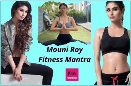 fitness mantra of mouni roy