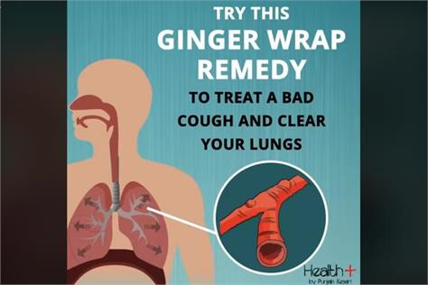 try this ginger wrap remedy to treat a bad cough and clear your lungs